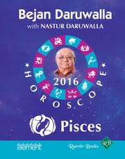 Your Complete Forecast 2016 Horoscope: Pisces ebook by Bejan Daruwalla