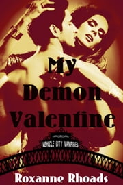 My Demon Valentine - Vehicle City Vampires ebook by Roxanne Rhoads