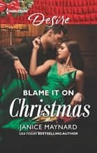 Blame It On Christmas ebook by Janice Maynard