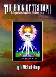 The Book of the Triumph of Spirit: Healing and Activating with the Halo/Sharp Deck ebook by Sharp, Michael