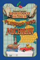 Uncle John's Bathroom Reader Plunges into Michigan ebook by Bathroom Readers' Hysterical Society