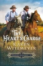 The Heart's Charge (Hanger's Horsemen Book #2) ebook by