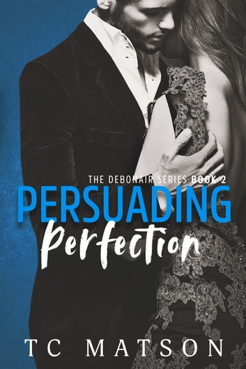Persuading Perfection ebook by TC Matson