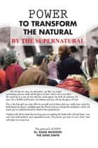 Power to Transform the Natural by the Supernatural ebook by Dr. Raha Mugisho