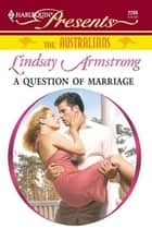 A Question of Marriage ebook by Lindsay Armstrong