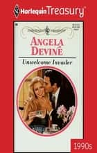 Unwelcome Invader ebook by Angela Devine