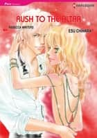 Rush to the Altar (Harlequin Comics) - Harlequin Comics ebook by Rebecca Winters, Esu Chihara