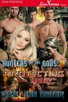Hunters of the Gods 2: Protecting Their Heir ebook by
