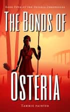 The Bonds of Osteria ebook by Tammie Painter