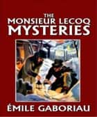 Monsieur Lecoq ebook by Émile Gaboriau