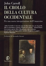 Il crollo della cultura occidentale ebook by John Carroll