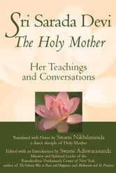Sri Sarada Devi, The Holy Mother: Her Teachings and Conversations ebook by Swami Nikhilananda, Swami Adiswarananda,