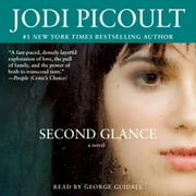 Second Glance - A Novel audiobook by Jodi Picoult
