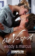 The V-Spot ebook by Wendy S. Marcus