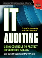 IT Auditing: Using Controls to Protect Information Assets - Using Controls to Protect Information Assets ebook by Chris Davis,Mike Schiller,Kevin Wheeler