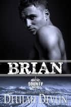 Brian - Montana Bounty Hunters, #9 ebook by Delilah Devlin