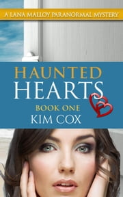 Haunted Hearts - Lana Malloy Paranormal Mystery, #1 ebook by Kim Cox