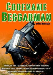 Codename Beggarman - The Ferryman series, #3 ebook by Pat Monteath