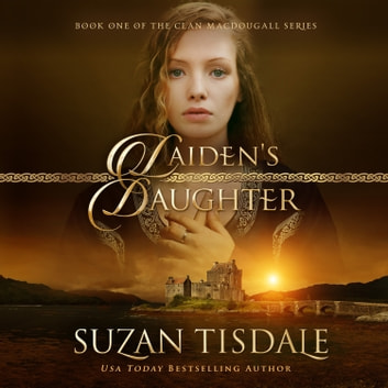 Laiden's Daughter - Book One of The Clan MacDougall Series audiobook by Suzan Tisdale
