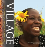 VILLAGE - Life Captured Through A Simple Lens ebook by Deevah Melendez - Morales, Tess Golding-Clarke