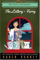 The Lottery - Furry ebook by Karen Ranney