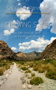 Chewing Sand - An Eco-Spiritual Taste of the Mojave Desert ebook by Gail Collins-Ranadive