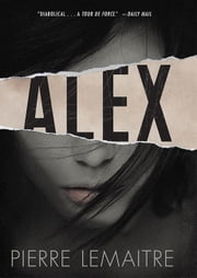 Alex - The Commandant Camille Verhoeven Trilogy ebook by Pierre Lemaitre