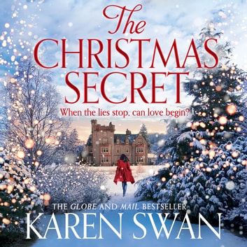 The Christmas Secret - The Perfect Christmas Story From a Sunday Times Bestseller audiobook by Karen Swan