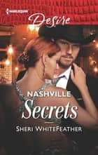 Nashville Secrets - An Enemies to Lovers Romance ebook by Sheri WhiteFeather