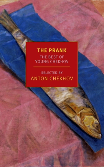 The Prank - The Best of Young Chekhov eBook by Anton Chekhov