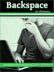 Backspace - An eRomance ebook by Jules Whimsy