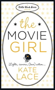 The Movie Girl ebook by Kate Lace