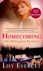 Homecoming - The Billionaire Brothers ebook by Lily Everett