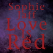 Love Is Red audiobook by Sophie Jaff