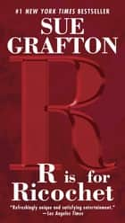 R Is For Ricochet - A Kinsey Millhone Novel ekitaplar by Sue Grafton