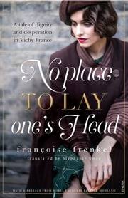 No Place to Lay One's Head - with a preface from Patrick Modiano ebook by Stephanie Smee, Francoise Frenkel
