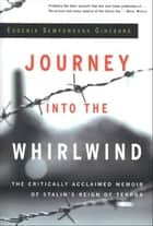 Journey into the Whirlwind - The Critically Acclaimed Memoir of Stalin's Reign of Terror ebook by Eugenia Semyonovna Ginzburg
