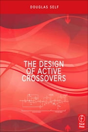 The Design of Active Crossovers ebook by Douglas Self