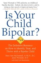 Positive Parenting for Bipolar Kids ebook by Janet Wozniak,Mary Ann McDonnell