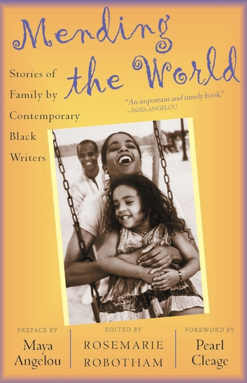 Mending the World - Stories of Family by Contemporary Black Writers eBook by Rosemarie Robotham