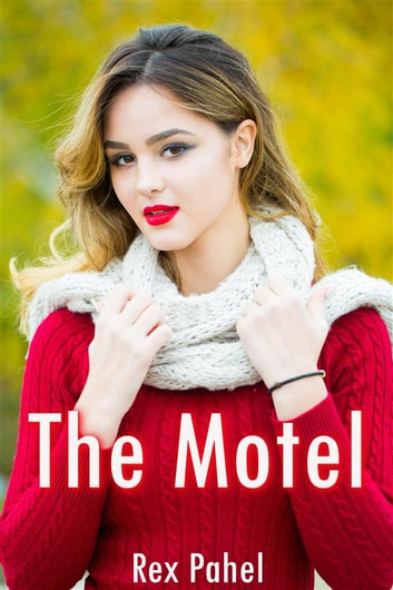 The Motel ebook by Rex Pahel