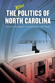The New Politics of North Carolina ebook by Christopher A. Cooper,H. Gibbs Knotts