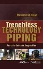 TRENCHLESS TECHNOLOGY PIPING: INSTALLATION AND INSPECTION ebook by Mohammad Najafi