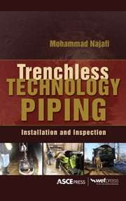 TRENCHLESS TECHNOLOGY PIPING: INSTALLATION AND INSPECTION - Installation and Inspection ebook by Mohammad Najafi