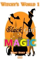 Black Girl Magic ebook by S L H
