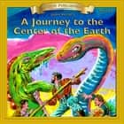 A Journey to the Center of the Earth - 10 Chapter Classics audiobook by Jules Verne