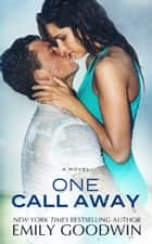 One Call Away ebook by Emily Goodwin