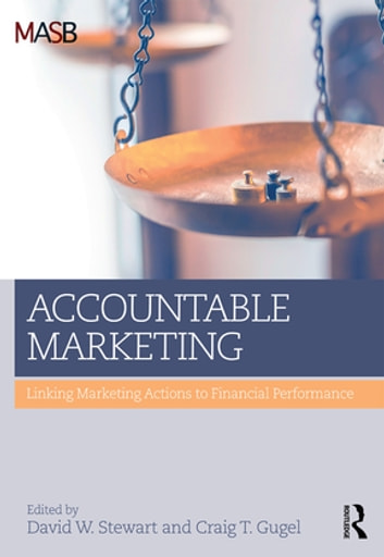 Accountable Marketing - Linking marketing actions to financial performance ebook by
