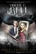 Angel: Private Eye Book Seven ebook by Odette C. Bell