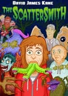 The Scattersmith ebook by David James Kane